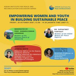ASEAN-IPR DISCUSSION SERIES: EMPOWERING WOMEN AND YOUTH IN BUILDING SUSTAINABLE PEACE  – Friday, 30 October 2020