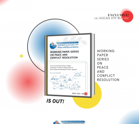 ASEAN-IPR Working Paper Series on Peace and Conflict Resolution Issue 2021 No. 2
